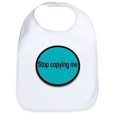 Stop copying me (blue) Bib