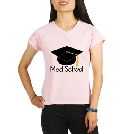 Gift For Med School Graduate Performance Dry T-Shi