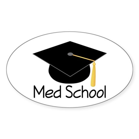 Gift For Med School Graduate Sticker (Oval)