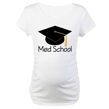 Gift For Med School Graduate Maternity T-Shirt