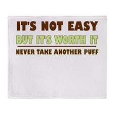 ITS NOT EASY BUT ITS WORTH IT NEVER TAKE ANOTHER P