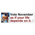 Bumper Sticker:Vote as if Life Depends on it