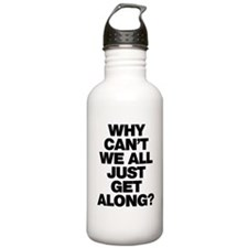 Why Can't We All Just Get Along? Water Bottle