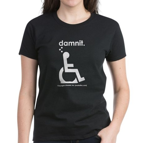 damnit.wheelchair Women's Black/White T-Shirt