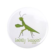 "Totally Buggin 3.5"" Button (100 pack)"