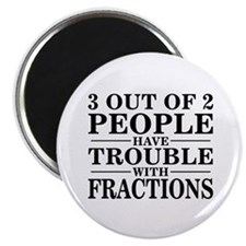 Sayings: Trouble With Fractions Magnet
