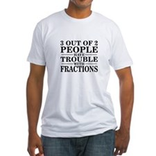 Sayings: Trouble With Fractions Shirt