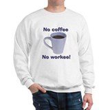 No Coffee, No Workee! Jumper