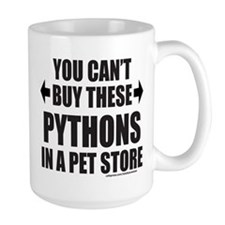 CAN'T BUY THESE PYTHONS IN A PET STORE Mug