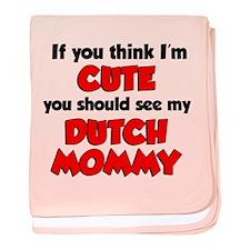 Im Cute Dutch Mommy baby blanket