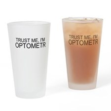 Trust Me, Im An Optometrist Drinking Glass