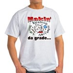 Makin' da grade Ash Grey T-Shirt
