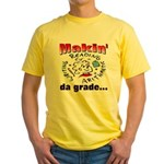 Makin' da grade Yellow T-Shirt