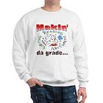 Makin' da grade Sweatshirt