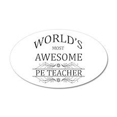 World's Most Awesome PE Teacher 20x12 Oval Wall De