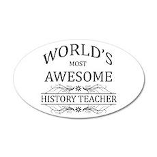 World's Most Awesome History Teacher 35x21 Oval Wa