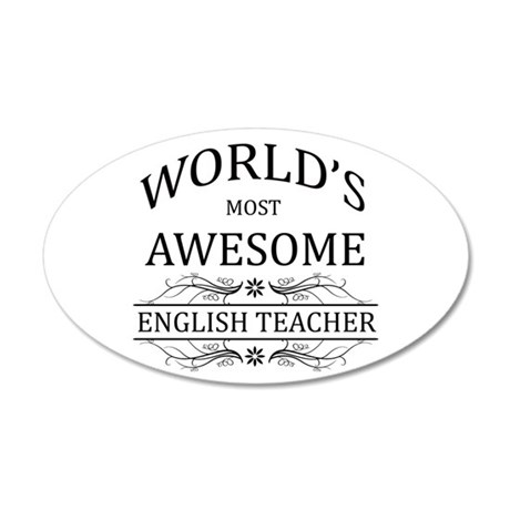 World's Most Awesome English Teacher 35x21 Oval Wa