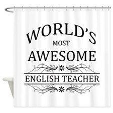 World's Most Awesome English Teacher Shower Curtai