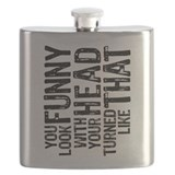 You Look Funny Flask