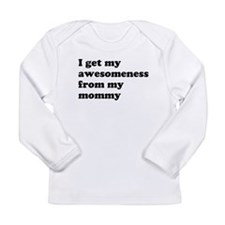 Awesomeness from mommy Long Sleeve T-Shirt