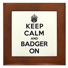 Keep Calm And Badger On Framed Tile