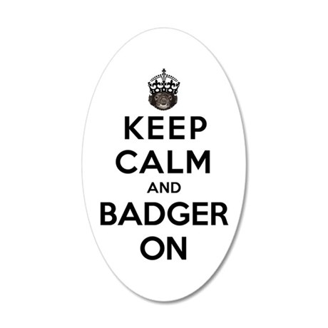 Keep Calm And Badger On 20x12 Oval Wall Decal