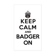 Keep Calm And Badger On Bumper Stickers