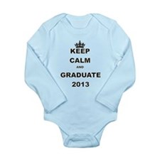 KEEP CALM AND GRADUATE 2013 Body Suit