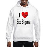 I Love Six Sigma (Front) Hooded Sweatshirt