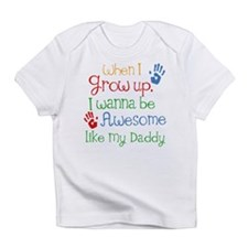 Awesome Like My Daddy Infant T-Shirt