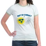 Why So Cirrus? T-Shirt