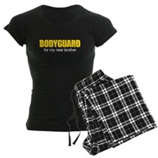Bodyguard for my new brother Pajamas