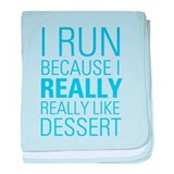 I RUN FOR DESSERT baby blanket