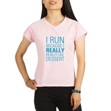 I RUN FOR DESSERT Peformance Dry T-Shirt
