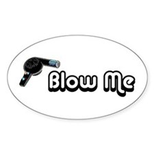 Blow Me Oval Bumper Decal