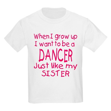 Dance just like Sister Kids T-Shirt