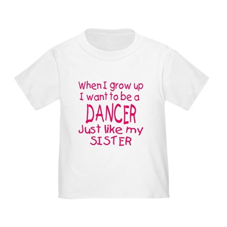 Dance just like Sister Toddler T-Shirt