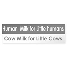 Human milk little Bumperstickers Bumper Bumper Sticker