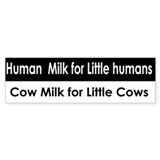 Human milk little Bumperstickers Bumper Car Sticker