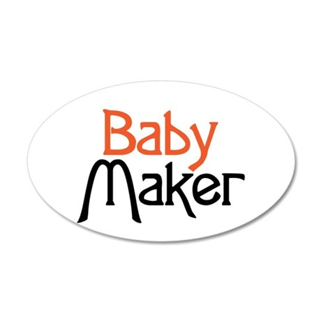 Baby Maker 35x21 Oval Wall Decal