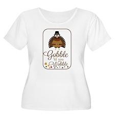 Gobble til you Wobble! Plus Size T-Shirt