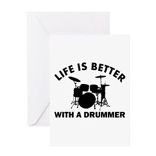 Life is better with a Drummer Greeting Card
