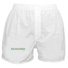 You Say Greed Boxer Shorts