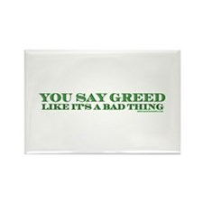You Say Greed Rectangle Magnet (10 pack)