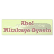 Mitakuye Oyasin (All My Relations) bumper sticker