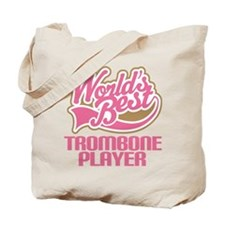Worlds Best Trombone Player Tote Bag