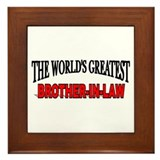 """The World's Greatest Brother-In-Law"" Framed Tile"