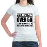 Over 50 Senior Moment T-Shirt