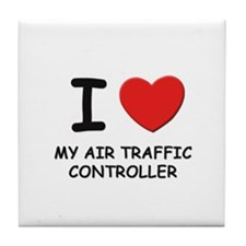I love air traffic controllers Tile Coaster
