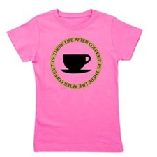 FIN-life-after-coffee.png Girl's Tee